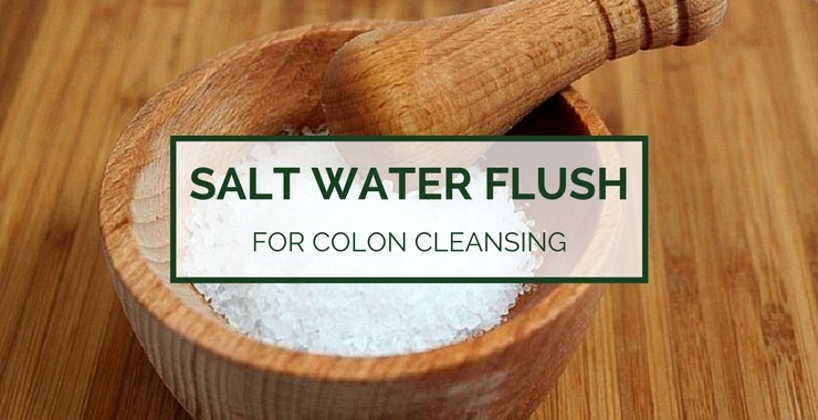 Salt Water Flush For Colon Cleansing