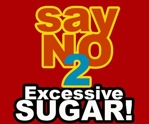 No To Excessive sugar