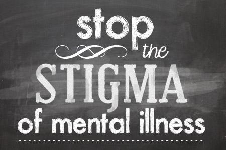 Stigma of Mental Illness