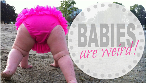 weird baby things