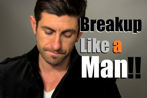 Break Up Like A Man